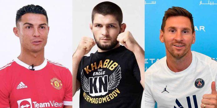 Khabib Nurmagomedov, Cristiano Ronaldo, Lionel Messi